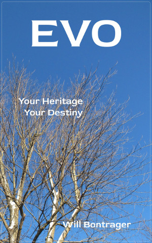 EVO: Your Heritage; Your Destiny, by Will Bontrager