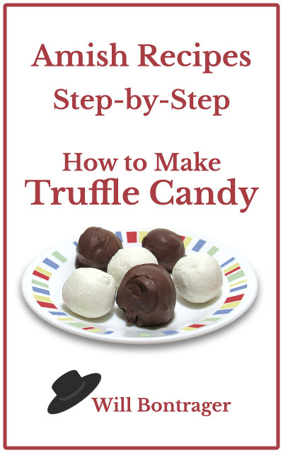 Amish Recipes: Step-by-Step: How to Make Truffle Candy
